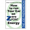 How to Run you Car on Zero Point Energy - The Joe Cell Phenomenon