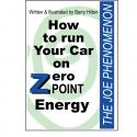 How to Run you Car on Zero Point Energy - The Joe Cell Phenomenon